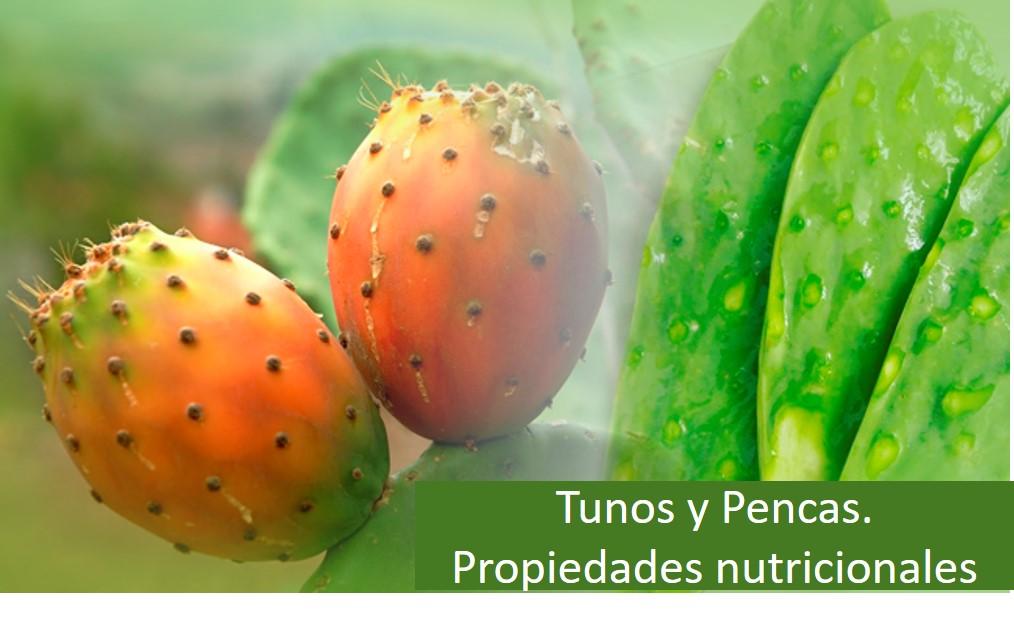 Tunos y Pencas. Propiedades nutricionales