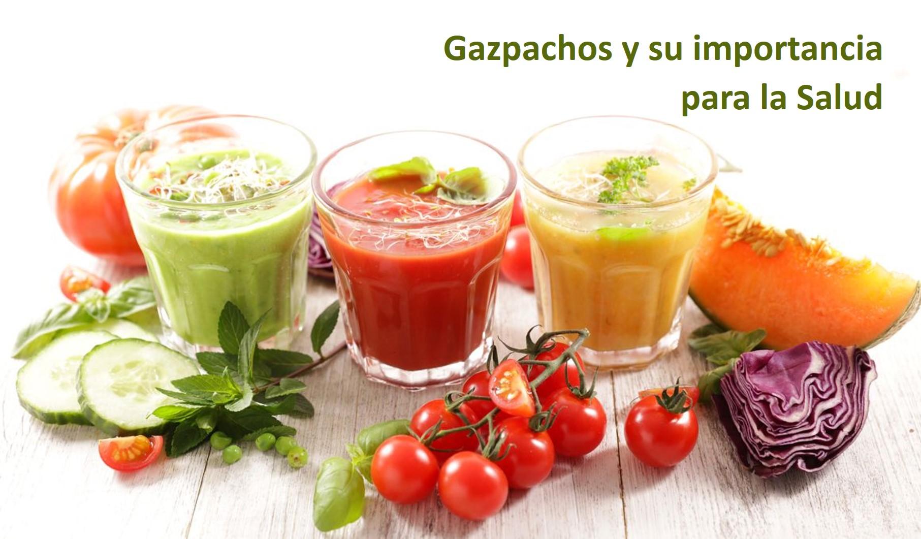 Importancia del Gazpacho para la Salud y 3 recetas diferentes para saborearlos